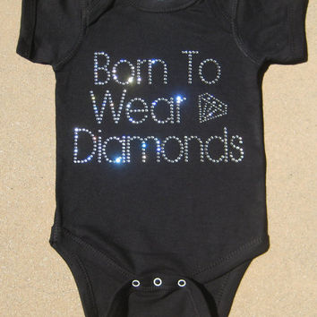 Custom Boutique Born to Wear Diamonds Rhinestone by stacey2007