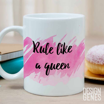 Rule like a queen quote mug