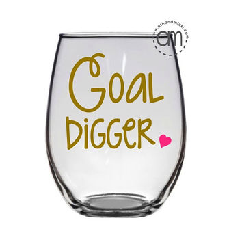 Goal Digger Wine Glass, Coffee Mug, Girl Boss