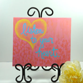 Quote Art Wood Panel Painting - Listen to Your Heart Inspirational Decor - Coral Pink Artwork - Inspire Yellow Heart