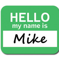 Mike Hello My Name Is Mouse Pad