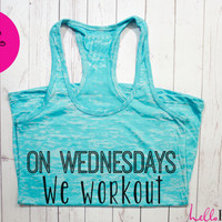 On Wednesdays We Workout workout Tank. Gym Tank top. Exercise tank. Burnout tank. Crossfit. Running. Motivation.Inspire quote.