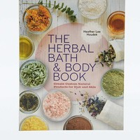The Herbal Bath & Body Book: Create Custom Natural Products for Hair and Skin - Urban Outfitters