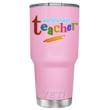 YETI 30 oz Worlds Best Teacher on Pretty Pink Gift Tumbler