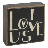 I Love Us - Wood Box Sign for wall hanging, table or desk