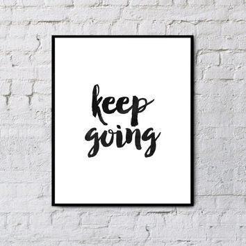 Typographic Print, Keep Going, Motivational, Inspirational, Black and White Print, Printable Quote, Typography, Office Print, Modern Art
