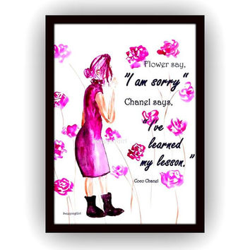 Flower says, chanel quote, Watercolor painting,  print, fashion, beauty, wall decal, poster decor, decals art, sketch, girl, coco, quotes