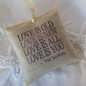 Elegant Wedding Favor-Natural Cotton Calico Scented Sachets-Beatles Poem LOVE IS OLD-Set of 20-Bridal Shower Favor-Unique Wedding Favors
