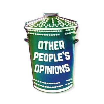 Other People's Opinions Pin
