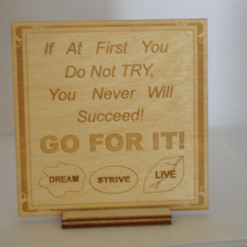 Inspirational saying wood engraved wall plaque or desk top