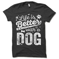 Life is better with a dog Women's adult t-shirt