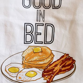 Good In Bed Flour Sack Tea Towel
