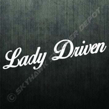 Lady Driven Vinyl Bumper Sticker Decal Sport Car Truck SUV Van Girl Woman Driver