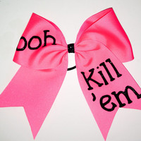 ooh kill 'em cheer bow