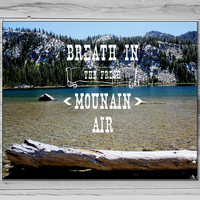 Mountain Photography wall art, Inspirational Photo, Mountains Photo, 8x10 Typography Print Photo Quote, Mountain Lake Art