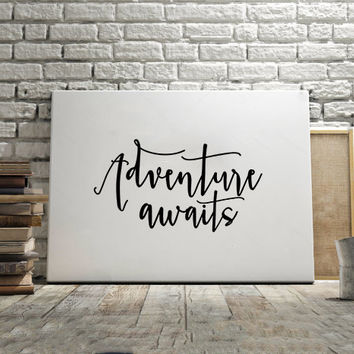 PRINTABLE ART Nursery Wall Art Adventure Sign Adventure Awaits Travel Gift Typography Print Inspirational Art Black And White Positive Quote