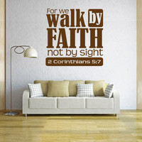 Vinyl Bible Verse. For we walk by faith not by sight - CODE 089