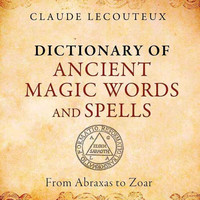 Dictionary Ancient Magic Words & Spells