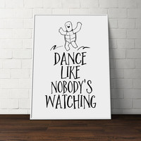 Dance Like Nobody is Watching, Typographic print, Wall art, Home decor, Funny art, Letterpress art, Typography art, Funny poster