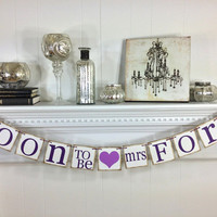 Soon To Be Mrs- Bridal Shower Decorations Bridal Shower Banners Soon To Be Mrs. Banner Bachelorette CUSTOMIZE YOUR NAME