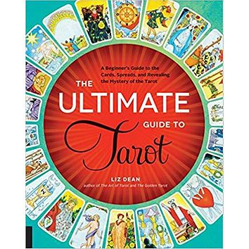 The Ultimate Guide to Tarot: A Beginner's Guide to the Cards, Spreads, and Revealing the M