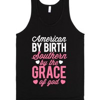 American By Birth, Southern By the Grace of God-Unisex Black Tank