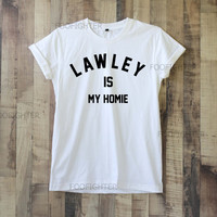 Lawley is My Homie Shirt Kian Lawley Shirt T Shirt Top Tee Unisex – Size S M L XL XXL