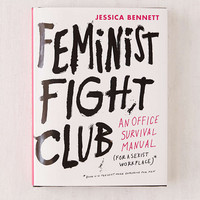 Feminist Fight Club: An Office Survival Manual for a Sexist Workplace By Jessica Bennett - Urban Outfitters