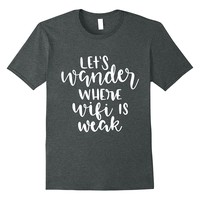 Let's Wander Where Wifi Is Weak Funny Shirt Traveler Gifts
