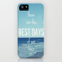 These Are the Best Days of Our Lives iPhone & iPod Case by Shawn Terry King