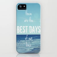 These Are the Best Days of Our Lives iPhone Case by Shawn Terry King | Society6