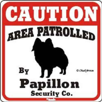 """Dog Yard Sign """"Caution Area Patrolled By Papillon Security Company"""""""
