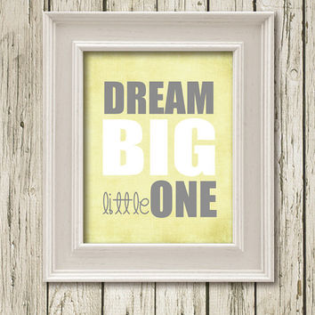 Dream Big Little One Quotes Print Printable Instant Download Wall Art Home Decor Q20107yellow