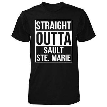 Straight Outta Sault Ste Marie City. Cool Gift - Unisex Tshirt