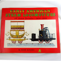 "Hard Cover Book ""Early American Steam Locomotives"" By Reed Kenert Train History Photographs Vintage Ephemera Collectible Gift Item 2397F"
