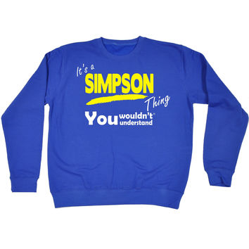 123t USA It's A Simpson Thing You Wouldn't Understand Funny Sweatshirt