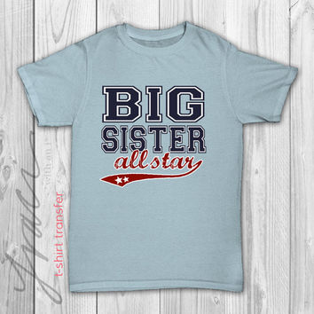 """INSTANT DOWNLOAD - """"Big Sister All Star"""" - Printable Iron on T-Shirt Transfer Design"""