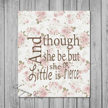 "Digital Download Quote "" And Though She Be But Little She is Fierce "" Pink Roses Nursery Print Baby Girl Wall Decor Children's Art"