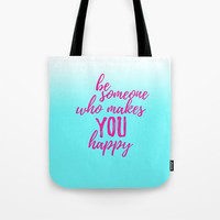 Reusable Bag, Be Someone Who Makes You Happy, Happiness Quotes, Motivating Sayings, Blue White Pink, Typography Bag, Travel Bag, Beach Bag
