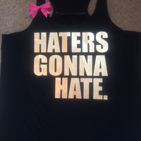 Haters Gonna Hate. - Ruffles with Love - Racerback Tank - Womens Fitness - Workout Clothing - Workout Shirts with Sayings