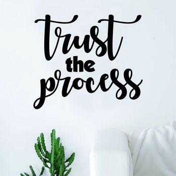 Trust the Process Quote Wall Decal Sticker Room Art Vinyl Inspirational Decor Motivational