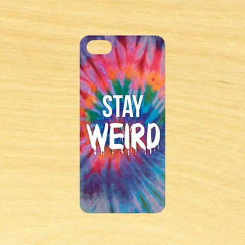 Stay Weird Version 2 Quote Art iPhone 4/4S 5/5C 6/6+ and Samsung Galaxy S3/S4/S5 Phone Case