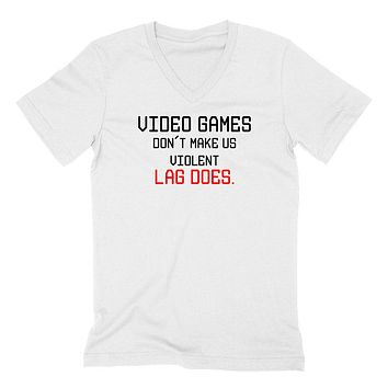 Video games don't make us violent lag does, funny gamer, geeky, nerdy graphic  V Neck T Shirt