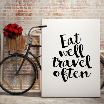 Printable Large wall Art ''Eat well travel often'' Inspirational Poster Motivational Quote Quote wall Art Inspirational Quote Travel Quotes