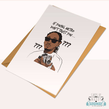 Future young metro dont trust you  Typography humor Card Stock young thug Happy Birthday Anniversary Card