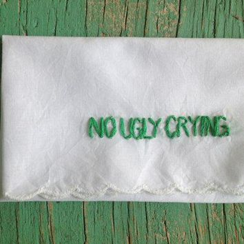Funny Bridesmaid Gift No Ugly Cry Hanky By Wrenbirdarts On Etsy