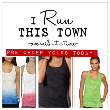 PRE ORDER Racerback Burnout Tank 'I Run This Town'