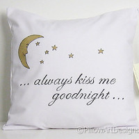 Always Kiss Me Goodnight Pillow Cover Metallic Gold White Black Hand Painted 16 X 16