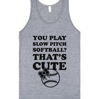 You Play Slow Pitch Softball?-Unisex Athletic Grey Tank