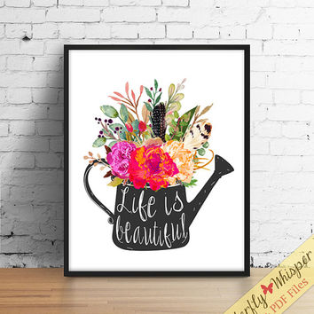 Life is beautiful rustic quote print wall decor, watering can, country wall art, inspirational canvas quote poster, digital download print